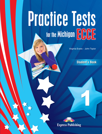 Practice Tests for the Michigan ECCE 1: Student΄s Book