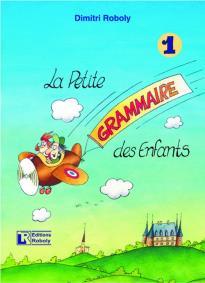 LA PETITE GRAMMAIRE DES ENFANTS 1 METHODE