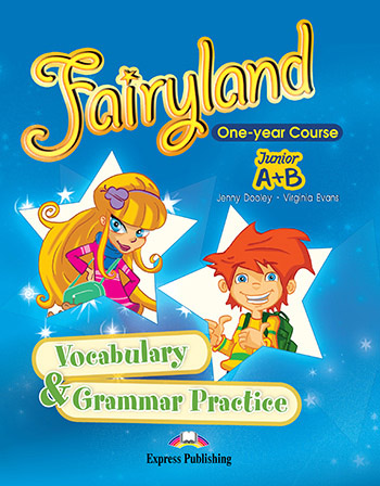 Fairyland Junior A + B: Vocabulary and Grammar Practice