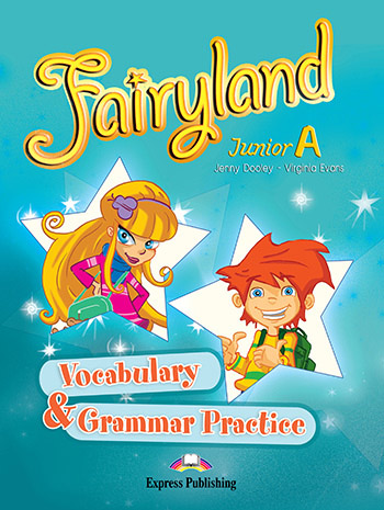 Fairyland Junior A: Vocabulary and Grammar Practice