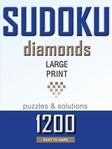 Sudoku diamonds: 1200  large print puzzles & solutions