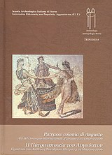 Patrasso colonia di Augusto e le trasformazioni culturali, politiche ed economiche della Provincia di Acaia agli inizi dell΄ eta imperiale romana
