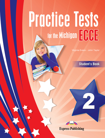 Practice Tests for the Michigan ECCE 2: Student΄s Book