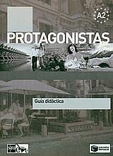 PROTAGONISTAS A2 GUIA DIDACTICA