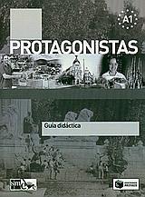 PROTAGONISTAS A1 GUIA DIDACTICA