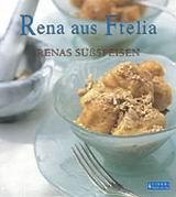 Rena aus Ftelia, Renas Sussspeisen