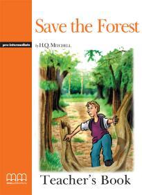 GR PRE-INTERMEDIATE: SAVE THE FOREST Teacher 's book