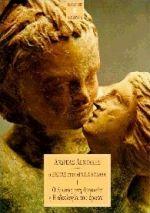 Ο έρωτας στην αρχαία Ελλάδα 1: Ο έρωτας στη θρησκεία ή Η ιδεολογία του έρωτα