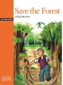 GR PRE-INTERMEDIATE: SAVE THE FOREST