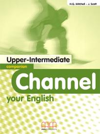 Channel your English: Upper Intermediate: Companion