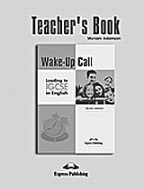 Wake-Up Call Leading to IGCSE in English: Teacher΄s Book