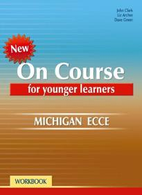 ON COURSE YOUNG LEARNERS MICHIGAN ECCE WORKBOOK