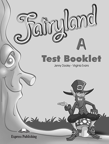 Fairyland Junior A: Test Booklet