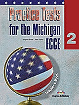Practice Tests for the Michigan ECCE 2: Teacher΄s Book