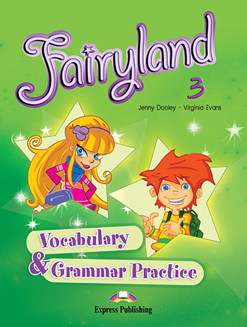 Fairyland 3: Vocabulary and Grammar Practice