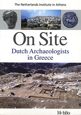 On Site: Dutch Archaeologists in Greece