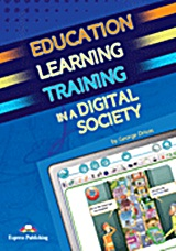 Education Learning Training in a Digital Society: Teacher΄s Resource Book