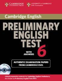 CAMBRIDGE PRELIMINARY ENGLISH TEST 6 SELF STUDY PACK