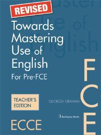 TOWARDS MASTERING USE OF ENGLISH PRE-FCE + FCE TEACHER'S BOOK