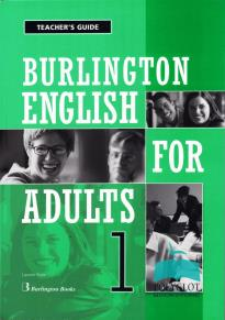 BURLINGTON ENGLISH FOR ADULTS 1 TEACHER'S BOOK  GUIDE