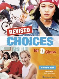 CHOICES FOR D CLASS TEACHER'S BOOK  REVISED