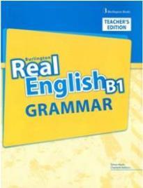 REAL ENGLISH B1 TEACHER'S BOOK  GRAMMAR