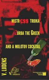 Mistress Troika, Zorba the Greek and a Molotov Cocktail