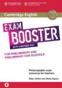 CAMBRIDGE ENGLISH EXAM BOOSTER PRELIMINARY & PRELIMINARY FOR SCHOOLS (+ AUDIO) W/A