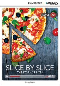 CAMBRIDGE DISCOVERY EDUCATION : SLICE BY SLICE - THE STORY OF PIZZA A2 (+ ONLINE ACCESS) PB
