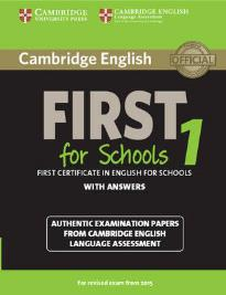 CAMBRIDGE ENGLISH FIRST FOR SCHOOLS 1 W/A N/E