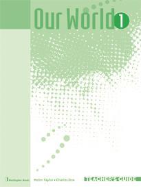 OUR WORLD 1 TEACHER'S BOOK  GUIDE