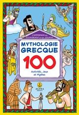 Mythologie Grecque: 100 activites, jeux et mythes