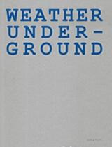 Weather Underground: Καιρός θυελλώδης: Η κινηματογραφική συνέντευξη των Weather Underground