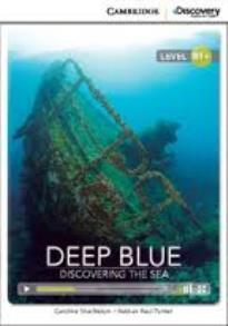 CAMBRIDGE DISCOVERY EDUCATION : DEEP BLUE: DISCOVERING THE SEA B1+ (+ ONLINE ACCESS) PB