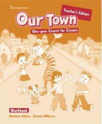OUR TOWN JUNIOR A & B TEACHER'S BOOK  WORKBOOK