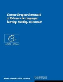 COMMON EUROPEAN FRAMEWORK OF REFERENCE FOR LANGUAGES (LEARNING, TEACHING, ASSESSMENT)