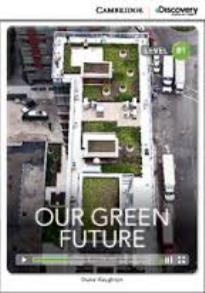 CAMBRIDGE DISCOVERY EDUCATION : OUR GREEN FUTURE B1 (+ ONLINE ACCESS) PB