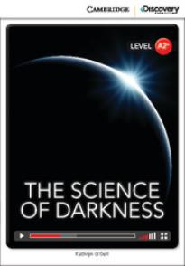 CAMBRIDGE DISCOVERY EDUCATION : THE SCIENCE OF DARKNESS A2 (+ ONLINE ACCESS) PB