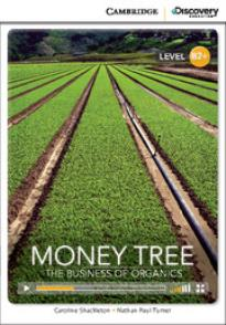 CAMBRIDGE DISCOVERY EDUCATION : MONEY TREE: THE BUSINESS OF ORGANICS B2+ (+ ONLINE ACCESS) PB