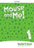 MOUSE AND ME 1 TEACHER'S BOOK  PACK