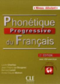 PHONETIQUE PROGRESSIVE DU FRANCAIS DEBUTANT (+ CD) AVEC 450 EXERCICES 2ND ED