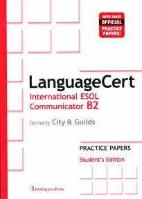 LANGUAGECERT INTERNATIONAL ESOL COMMUNICATOR B2 PRACTICE TESTS STUDENT'S BOOK (FORMELY CITY & GUILDS)
