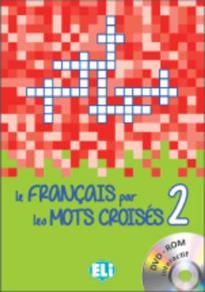 LE FRANCAIS PAR LE MOT CROISES 2 (+ DVD-ROM)