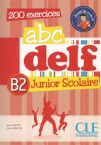 ABC DELF JUNIOR SCOLAIRE B2 (+ DVD-ROM + TRANSCRIPTIONS)