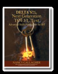 DELTA'S KEY TO THE NEXT GENERATION TOEFL PRACTICE TESTS STUDENT'S BOOK IBT