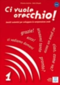 CI VUOLE ORECCHIO 1 LIBRO (+ AUDIO CD)