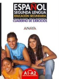 ESPANOL SEGUNDA LENGUA A1 + A2 EJERCICIOS