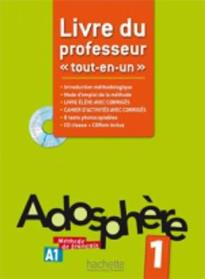 ADOSPHERE 'TOUT-EN-UN' 1 A1 PROFESSEUR (+ CD-ROM + CD) (INTRODUCTION METHODOLOGIQUE, CORRIGES, 8 TESTS PHOTOC.)