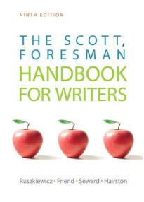 SCOTT FORESMAN: THE HANDBOOK FOR WRITERS 9TH ED