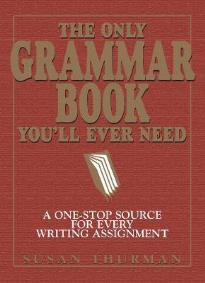 THE ONLY GRAMMAR AND STYLE WORKBOOK YOU'LL EVER NEED STUDENT'S BOOK
